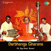 Darbhanga Gharana - Pandit Siya Ram Tewari Songs