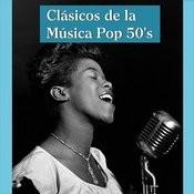 Clásicos De La Música Pop 50's Songs