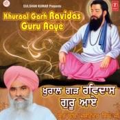 Khuraal Garh Ravidas Guru Aaye Songs