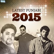 Latest Punjabi 2015 Songs