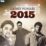 Latest Punjabi 2015 Songs Download: Latest Punjabi 2015 MP3