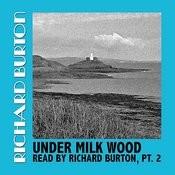 Under Milk Wood Read By Richard Burton, Pt. 2 Songs