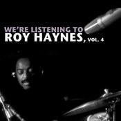 We're Listening To Roy Haynes, Vol. 4 Songs