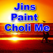 Jins Paint Choli Me Songs
