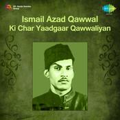 Ismail Azad Qawwal Ki Char Yaadgaar Qawwaliyan Songs