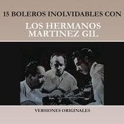 15 Boleros Inolvidables Con los Hermanos Martínez Gil (Versiones Originales) Songs