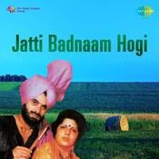 Jatti Badnaam Hogi Songs