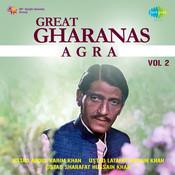 Great Gharanas - Agra Vol 2 Songs