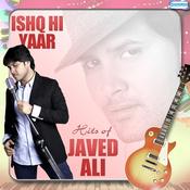 Ishq Hi Yaar - Hits of Javed Ali Songs