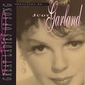 Great Ladies Of Song: Spotlight On Judy Garland Songs