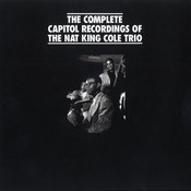 The Complete Capitol Recordings Of The Nat King Cole Trio Songs