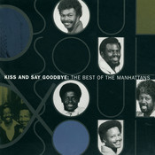 The Best Of The Manhattans: Kiss And Say Goodbye Songs
