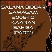 Salana Biddar Samagam 2006-To Kaaran Sahiba Part-1 Songs