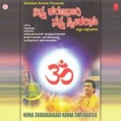 Ninna Sharananaagi Nanna Sweekarisu Songs