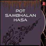 Pot Sambhalan Hasa Songs