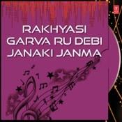 Rakhyasi Garva Ru Debi Janaki Janma Songs