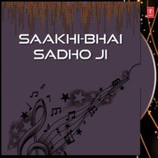 Saakhi-Bhai Sadho Ji Songs