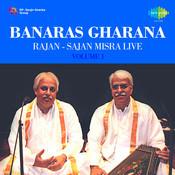 Banaras Gharana Rajan Sajan Misra Live Vol 1 Songs