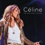 Céline... Une seule fois / Live 2013 Songs