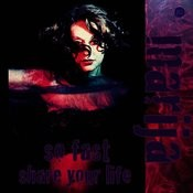 So Fast / Share Your Life Songs