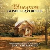 Bluegrass Gospel Favorites - Songs Of Dottie Rambo Songs