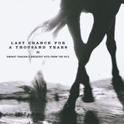 Last Chance For A Thousand Years - Dwight Yoakam's Greatest Hits From The 90's (U.S. Version) Songs