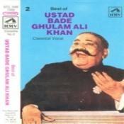 Best Of Ustad Bade Ghulam Ali Khan - Cassette No 2 Songs