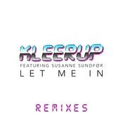 Let Me In - Remixes Songs