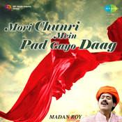 Mori Chunri Mein Pad Gayo Daag Songs