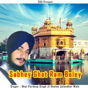 Sabhey Ghat Ram Boley Songs