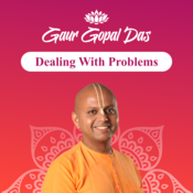 DEALING WITH PROBLEMS with Gaur Gopal Das Songs