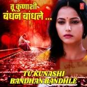 Tu Kunashi Bandhan (From