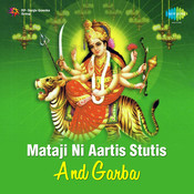 Mataji Ni Aartis, Stutis And Garba Songs