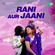 Rani Aur Jaani Songs