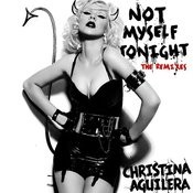 Not Myself Tonight (The Remixes) Songs