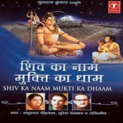 Shiv Ka Naam Mukti Ka Dhaam Songs