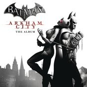 Batman: Arkham City Songs