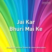 Jai Kar Bhuri Mai Ke    Songs