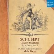 Schubert: Concert Overtures/Symphony No. 5 Songs