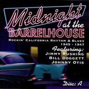 JSP Records Presents: Midnight At The Barrelhouse - Rockin' California Rhythm & Blues, Disc A 1945 - 1947 Songs