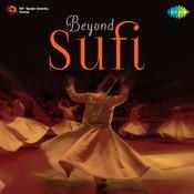 Beyond Sufi Songs