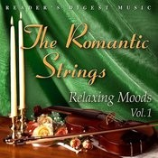 Reader's Digest Music: The Romantic Strings - Relaxing Moods, Vol.1 Songs