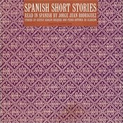 Spanish Short Stories: Read In Spanish By Jorge Juan Rodriguez Songs