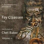 Fay Claassen Sings Two Portraits Of Chet Baker, Vol.1 Songs