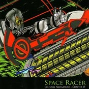 Chapter VI: Space Racer Songs