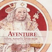 Adieu, Naturlic Leven Mijn - Songs from the Koning Manuscript Songs
