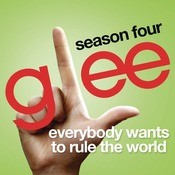Everybody Wants To Rule The World (Glee Cast Version) Songs