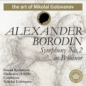 The Art of Nikolai Golovanov: Borodin - Symphony No. 2 Songs