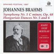 Brahms: Symphony No. 1 And Hungarian Dances 5 & 6 Songs