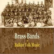 Brass Bands In Balkan Folk Music Songs